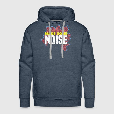 Make some Noise party gift music lover musician - Men's Premium Hoodie