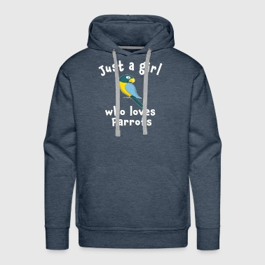 Cute Just a girl who loves parrots - Men's Premium Hoodie