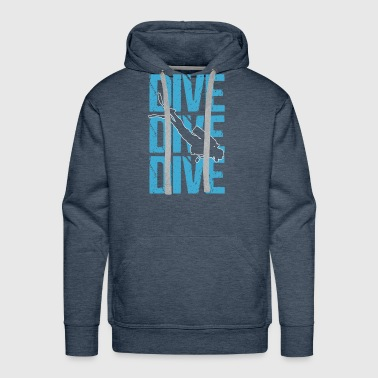 Dive Dive Dive SCUBA Diving - Men's Premium Hoodie