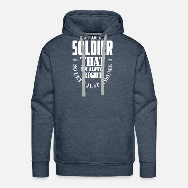 Marines Princess Just Assume I Am Always Right - Funny Soldier TSH - Men's Premium Hoodie