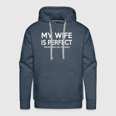 she bought me this shirt - Men's Premium Hoodie