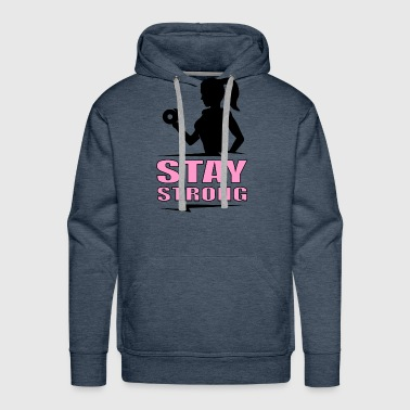 Stay strong - Men's Premium Hoodie