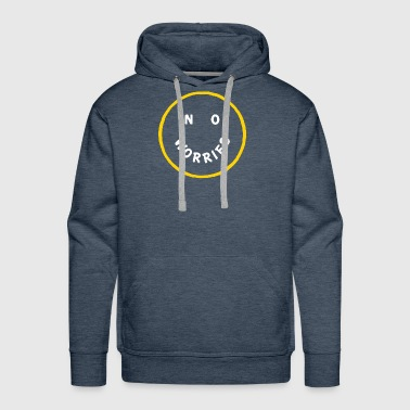 Worry NO WORRIES - Men's Premium Hoodie