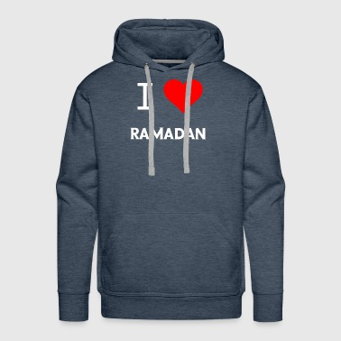 I love Ramadan Islam Tradition Religion Pray Gifts - Men's Premium Hoodie