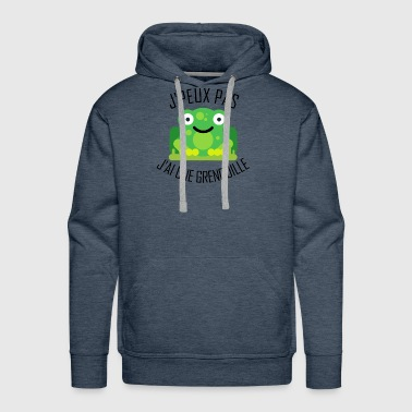 I can't. I have a frog (French Version) - Men's Premium Hoodie
