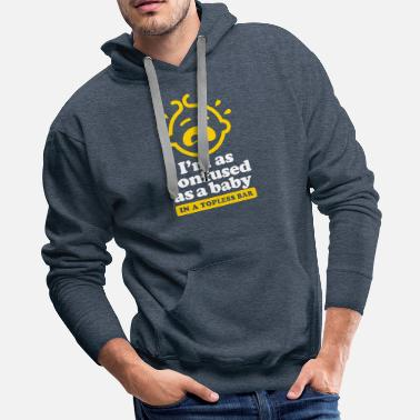Strip I'm As Confused As A Baby In The Strip Club - Men's Premium Hoodie