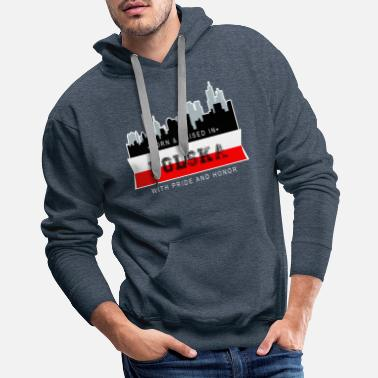 Polska Polska Poland Polish Born Raised Gift Idea Pride - Men's Premium Hoodie