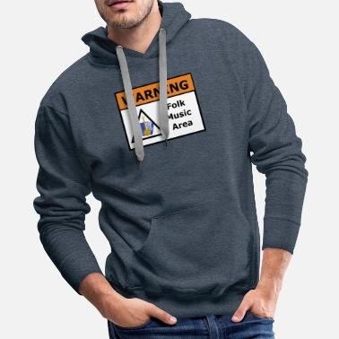 Folk Band Warning Folk Music Area - Men's Premium Hoodie