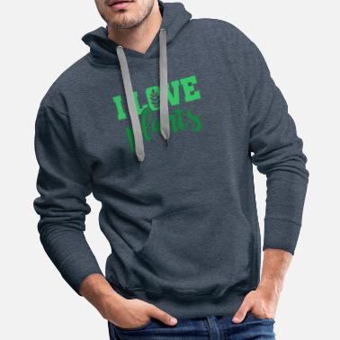 Plants I LOVE PLANTS - Men's Premium Hoodie