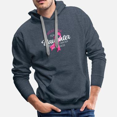 Cancer Awareness - I Wear Pink For My Daughter - Men's Premium Hoodie