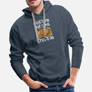 Thanksgiving Meal I Am Huffin For Some Stuffin Thanksgiving Meal - Men's Premium Hoodie