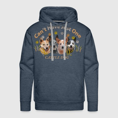 Australian Cattle Dog Can't Have Just One - Men's Premium Hoodie