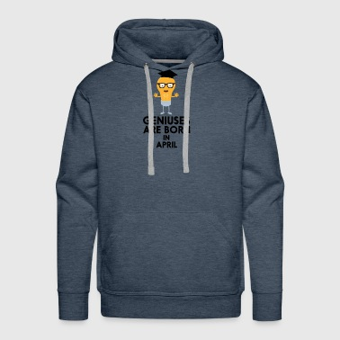Geniuses are born in APRIL S8n4k - Men's Premium Hoodie