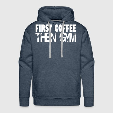 then gym - Men's Premium Hoodie