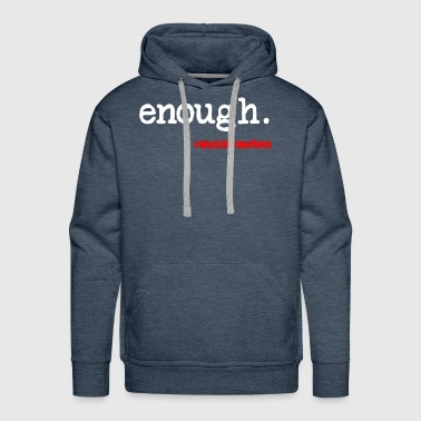 Enough March For Our Lives - Men's Premium Hoodie