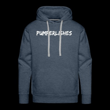 Funny Gym Shirt Gift Idea - PUMPERLISHES - Men's Premium Hoodie