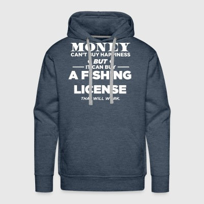 Money Can t Buy Happiness But It Can Buy A Fishing - Men's Premium Hoodie