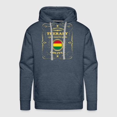 DON T NEED THERAPIE GO TO BOLIVIA - Men's Premium Hoodie