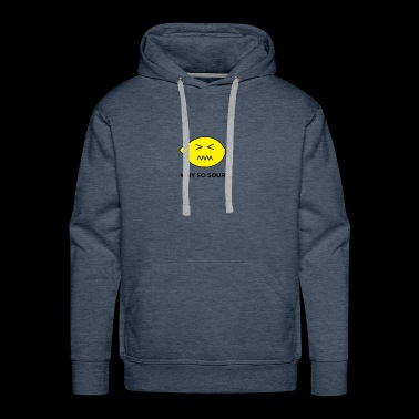 WHY SO SOUR? - Men's Premium Hoodie