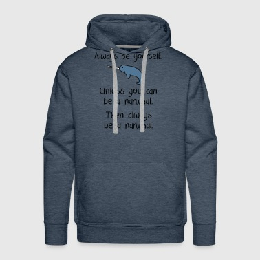 Always be a narwhal funny cute design. - Men's Premium Hoodie