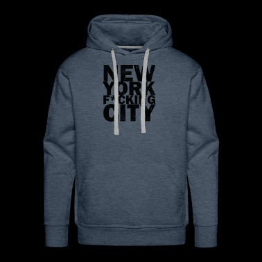 new york fucking city - Men's Premium Hoodie