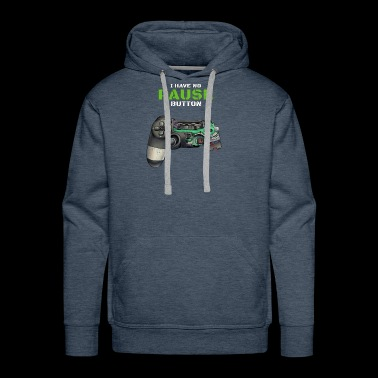 I have no Pause Button Gamer - Men's Premium Hoodie