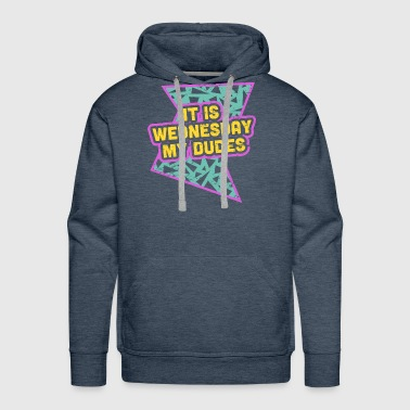It Is Wednesday My Dudes - Rad 90s - Men's Premium Hoodie