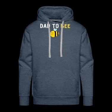 Mens Dad To Be - Dad To Bee - Baby Announcement - Men's Premium Hoodie