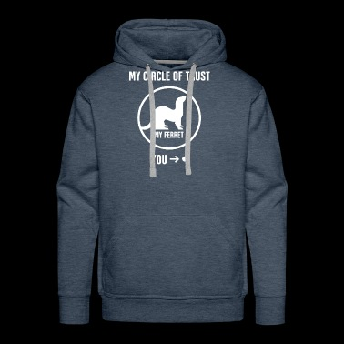 Circle Of Trust | Funny Ferret Graphic - Men's Premium Hoodie