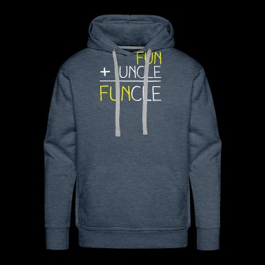 Fun Plus Uncle Equals Funcle Funny Math Awesome - Men's Premium Hoodie
