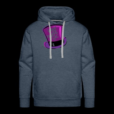 Were All Mad Here Mad Hatter Hat - Men's Premium Hoodie