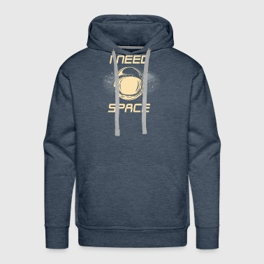 I need space astronaut nerd T-Shirt - Men's Premium Hoodie