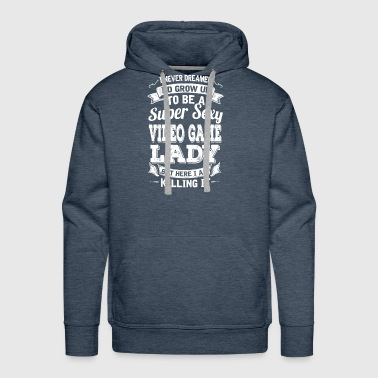 I'D Grow Up To Be A Super Sexy Video Game Lady - Men's Premium Hoodie