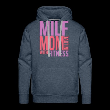Milf Mom In Love With Fitness Gym Mum Mothers Day - Men's Premium Hoodie
