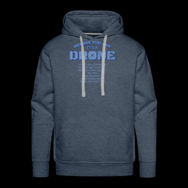 Before You Ask It's A Drone Gift - Men's Premium Hoodie