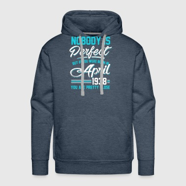 April 1938 You are pretty close perfect - Men's Premium Hoodie