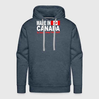 Made in Canada a long long time ago - Men's Premium Hoodie