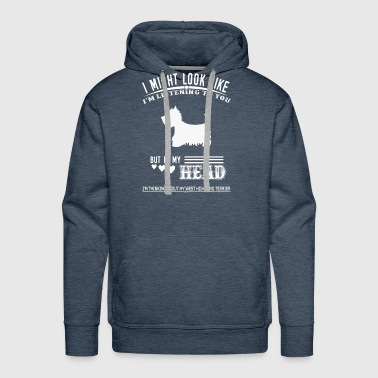 I'm Thinking About My West Highland Terrier - Men's Premium Hoodie