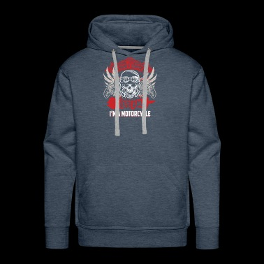 Funny I Dream I'm A Motorcycle - Men's Premium Hoodie