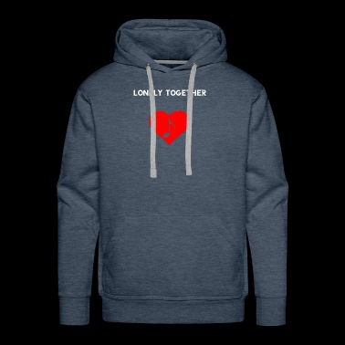 Lonely Together DJ Music Memory Tee Shirts Gifts - Men's Premium Hoodie
