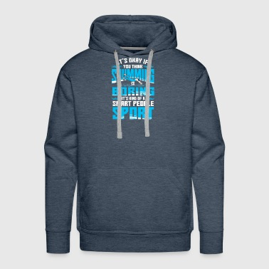 IF YOU THINK SWIMMING IS BORING - Men's Premium Hoodie