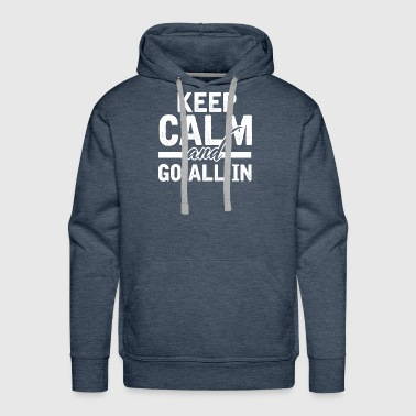 KEEP CALM AND GO ALL IN POKER CASINO ACE HOLDEM - Men's Premium Hoodie