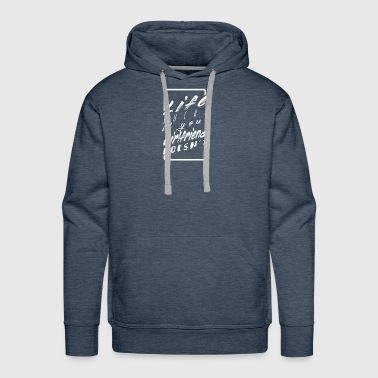 Life sucks if your girlfriend doesn't - Men's Premium Hoodie