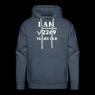 I Am Root 2209 47 Years Old Souvenir Gifts - Men's Premium Hoodie