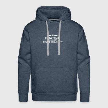 Boating is cheaper than therapy - Men's Premium Hoodie