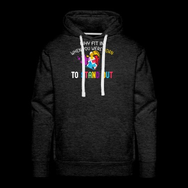 Why fit in when you were born to stand out funny shirts gifts - Men's Premium Hoodie