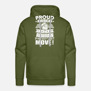Elections Proud American Pawpaw if you don't like it move - Men's Premium Hoodie