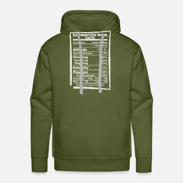 Badminton Badminton Mom Facts Daily Values May Be Vary - Men's Premium Hoodie