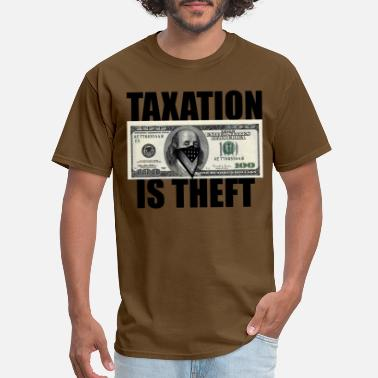 Taxation Taxation Is Theft - Men's T-Shirt