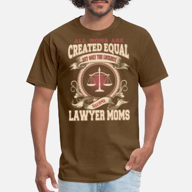 Become A Lawyer The Luckiest Become Lawyer Moms - Men's T-Shirt